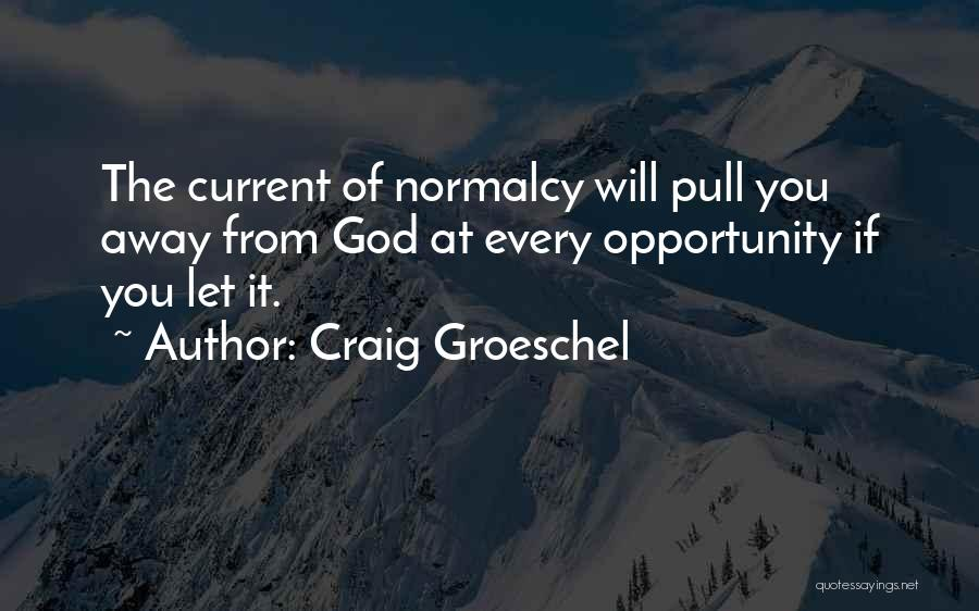 Craig Groeschel Quotes 1268997