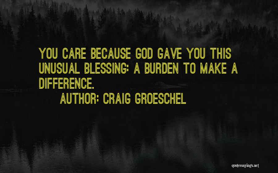 Craig Groeschel Quotes 1341862
