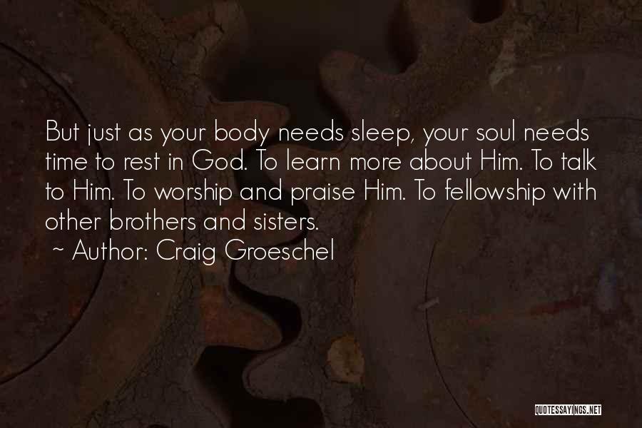 Craig Groeschel Quotes 1345181