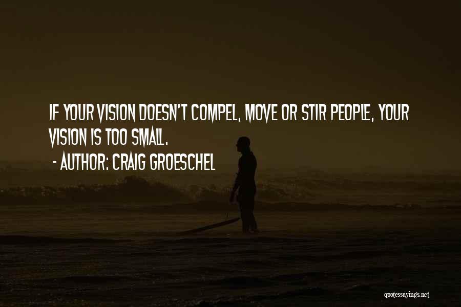 Craig Groeschel Quotes 1562233