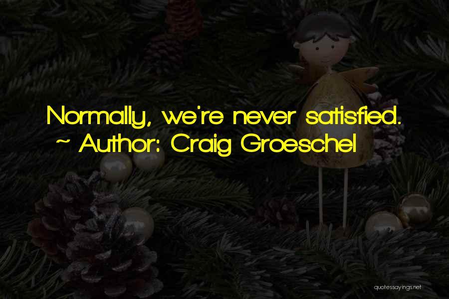 Craig Groeschel Quotes 1590712