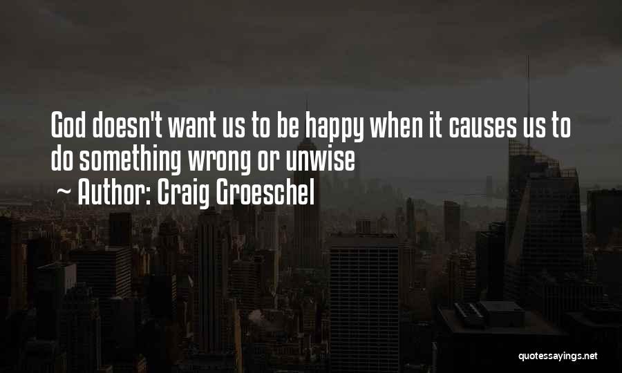 Craig Groeschel Quotes 1603645
