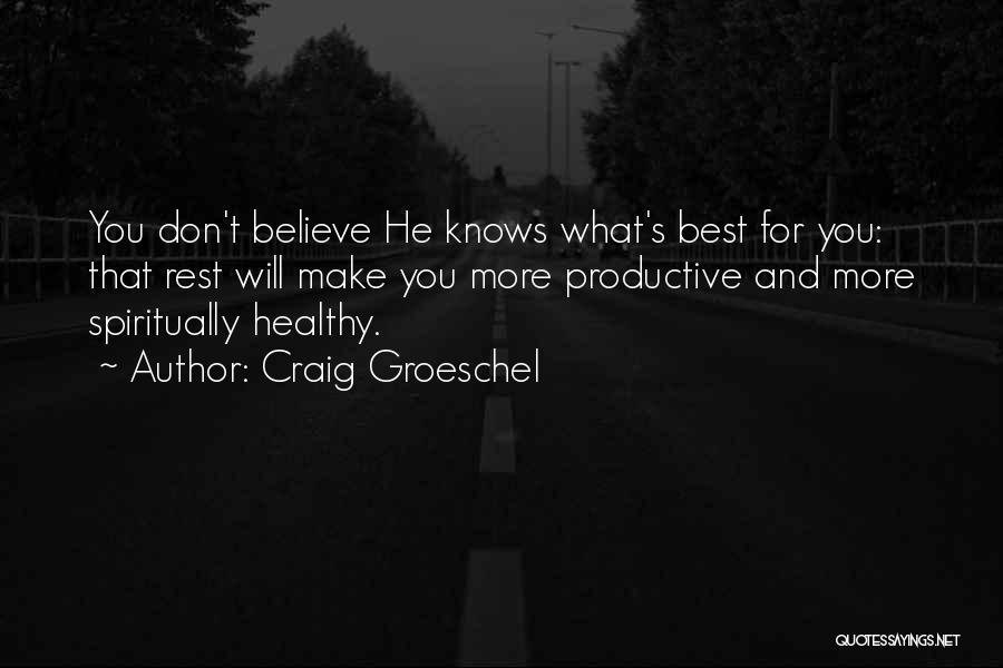 Craig Groeschel Quotes 1648797