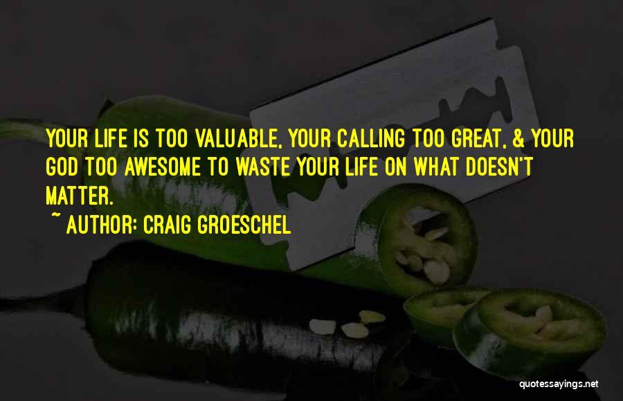 Craig Groeschel Quotes 1659888