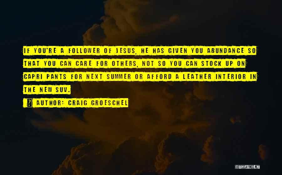 Craig Groeschel Quotes 1697624