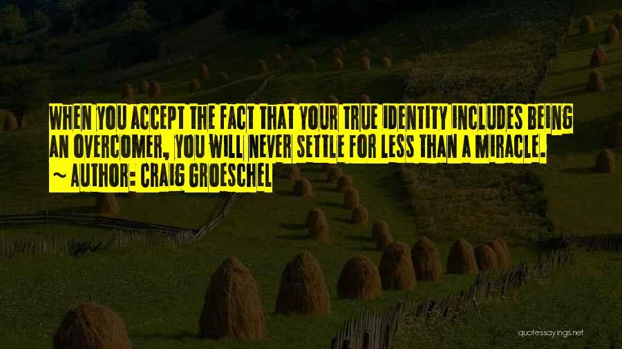 Craig Groeschel Quotes 1740908