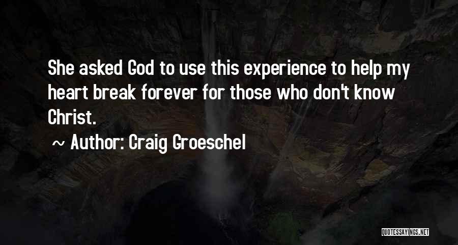 Craig Groeschel Quotes 1746263