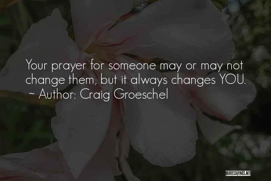 Craig Groeschel Quotes 1754719