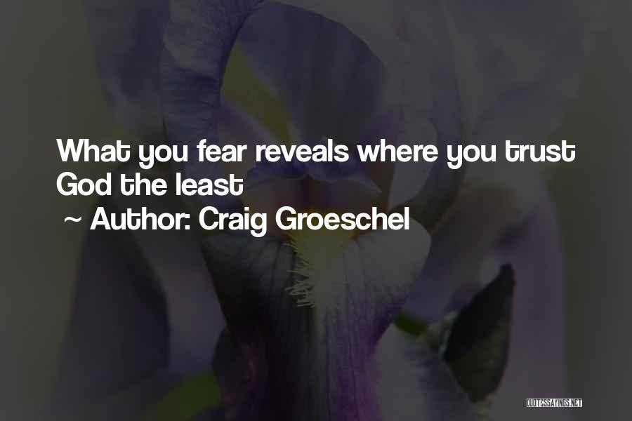 Craig Groeschel Quotes 1897781