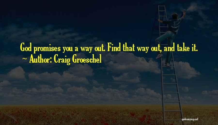 Craig Groeschel Quotes 1918040