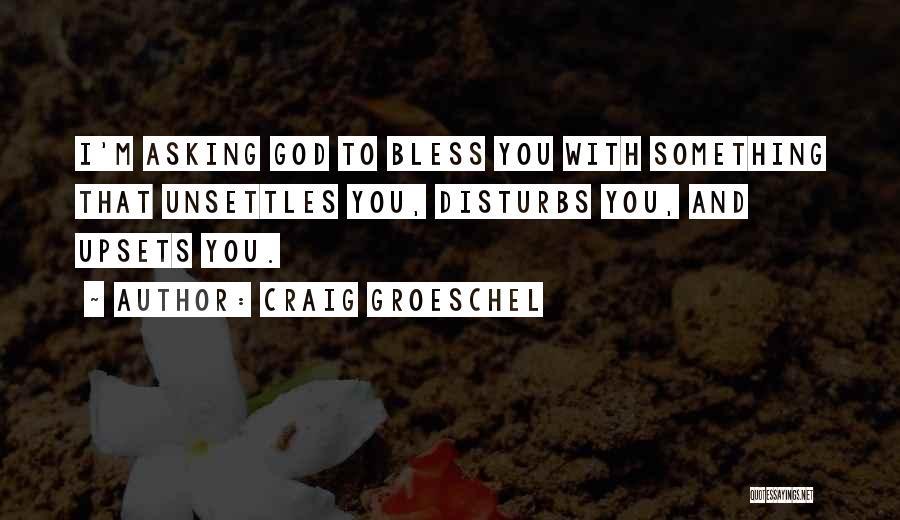 Craig Groeschel Quotes 2094449