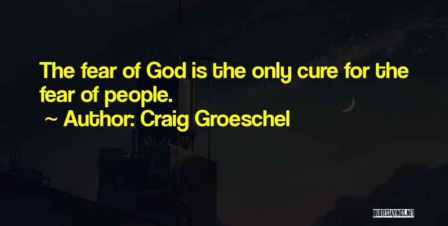 Craig Groeschel Quotes 2099504