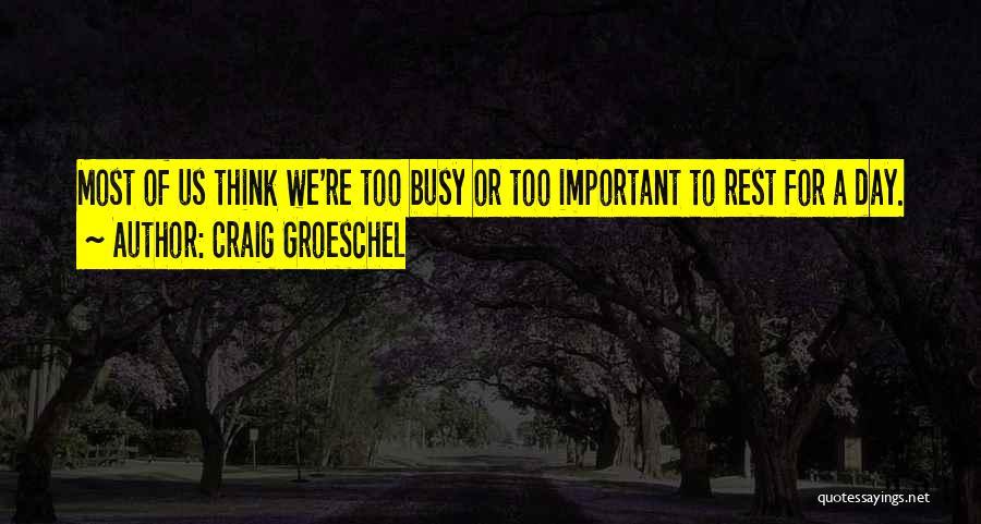 Craig Groeschel Quotes 2146124
