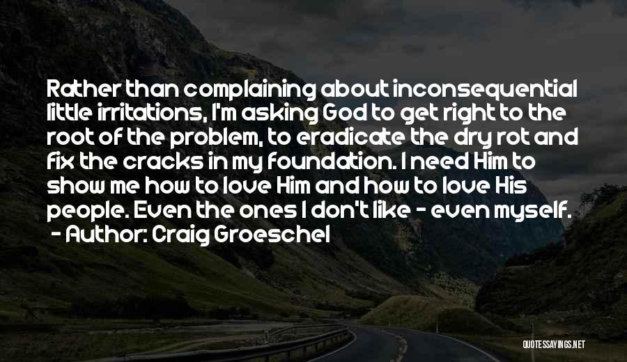 Craig Groeschel Quotes 2147021