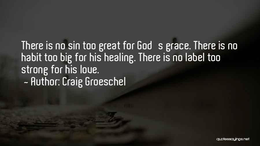 Craig Groeschel Quotes 2171049