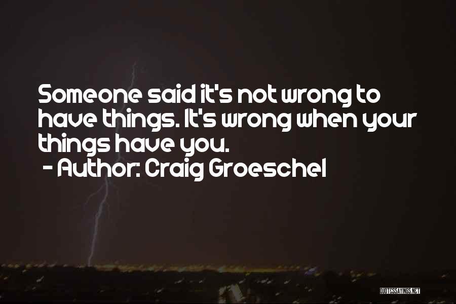 Craig Groeschel Quotes 2208953