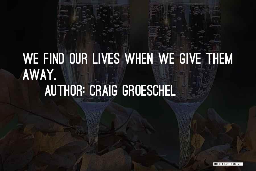 Craig Groeschel Quotes 2214027