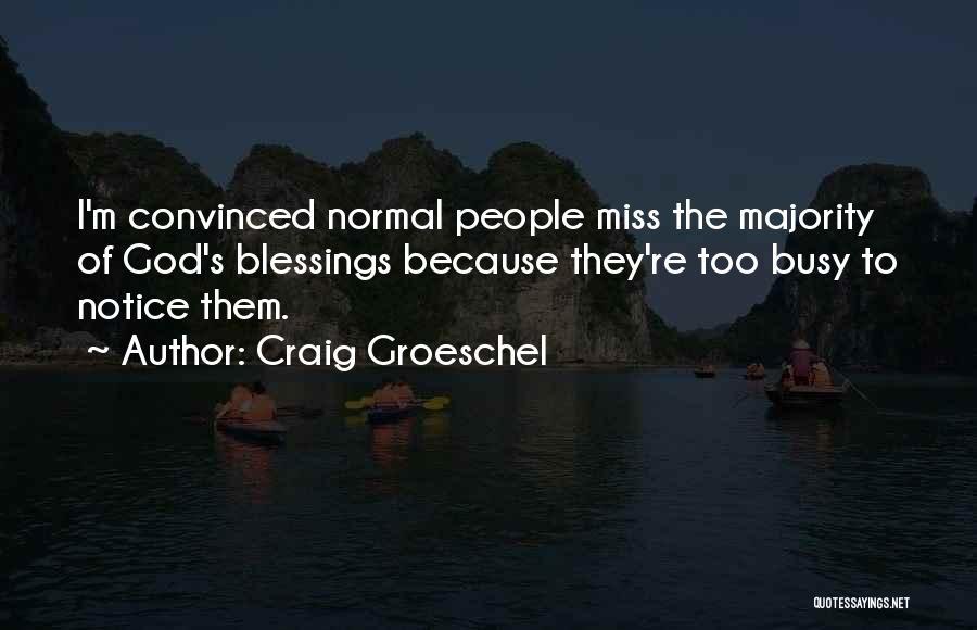 Craig Groeschel Quotes 2231973