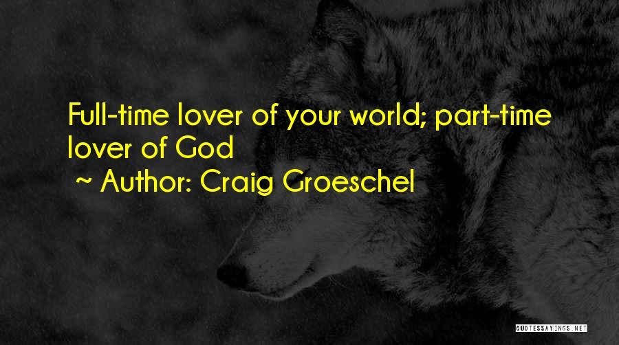 Craig Groeschel Quotes 2249242
