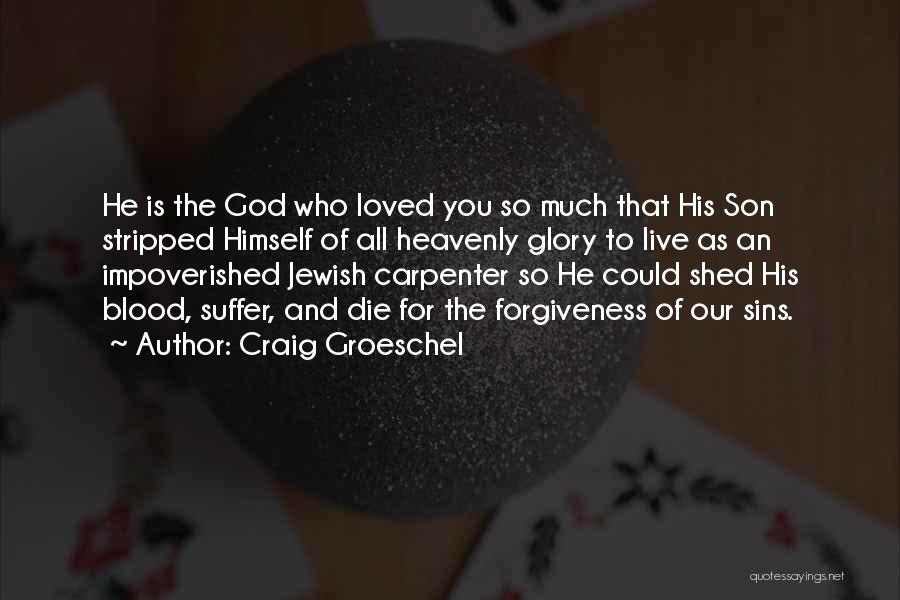 Craig Groeschel Quotes 2251745
