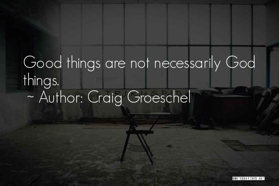 Craig Groeschel Quotes 264535