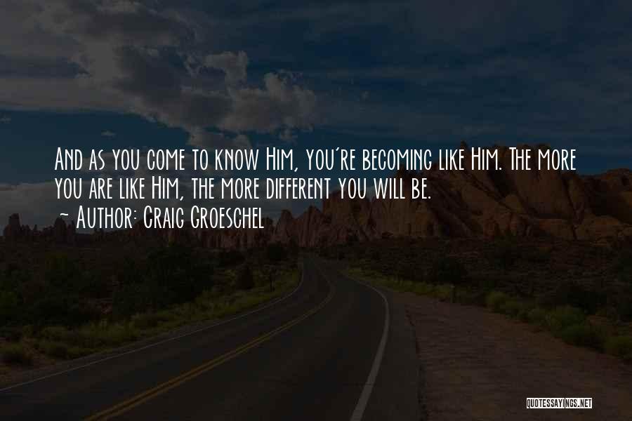 Craig Groeschel Quotes 354937