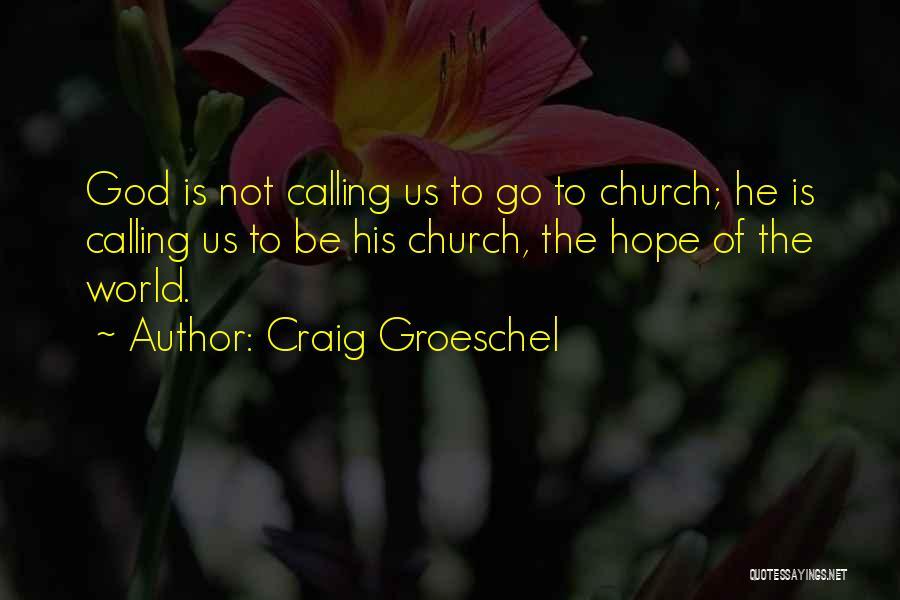 Craig Groeschel Quotes 454580