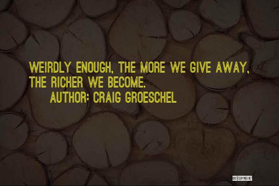 Craig Groeschel Quotes 499226
