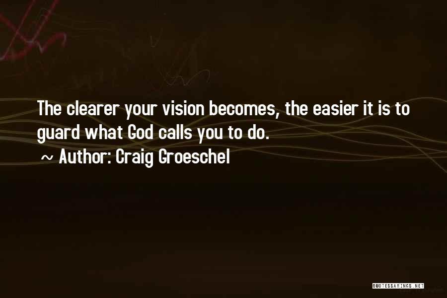 Craig Groeschel Quotes 505661