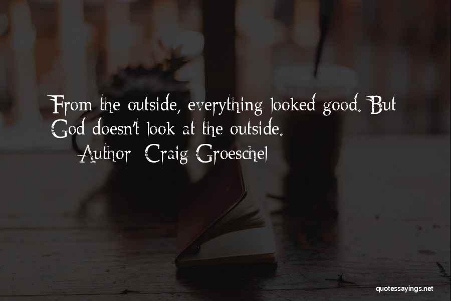 Craig Groeschel Quotes 515825