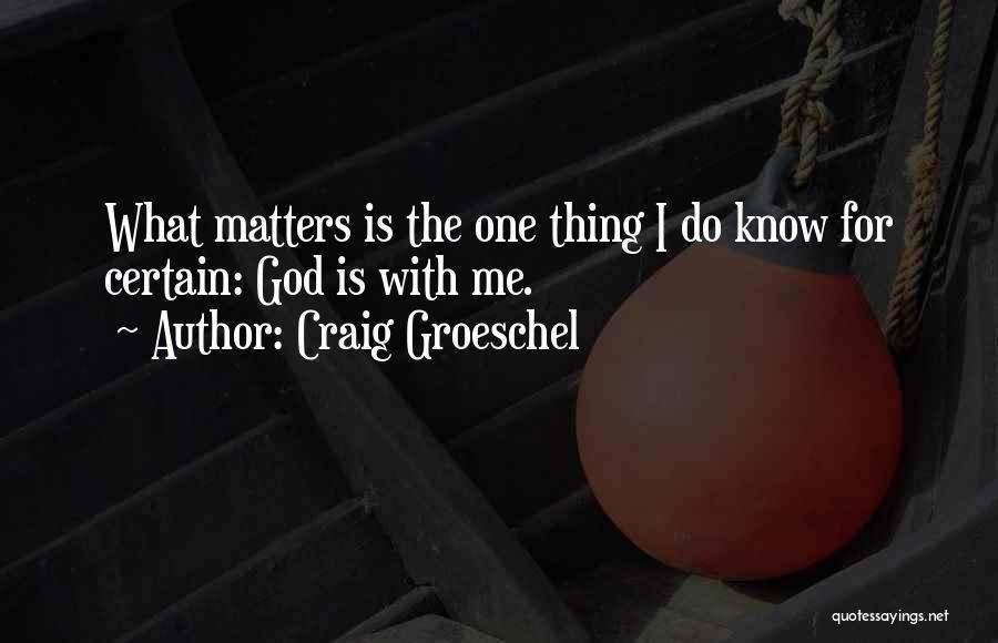 Craig Groeschel Quotes 609643