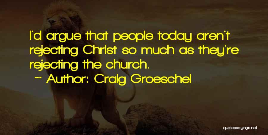 Craig Groeschel Quotes 653136