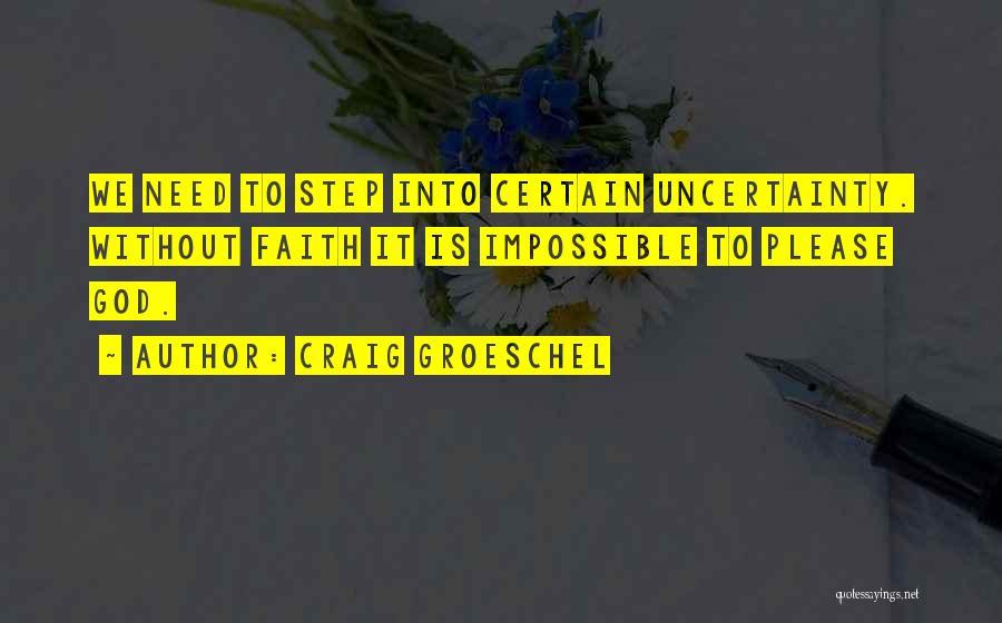 Craig Groeschel Quotes 675642