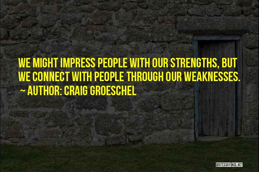 Craig Groeschel Quotes 735664