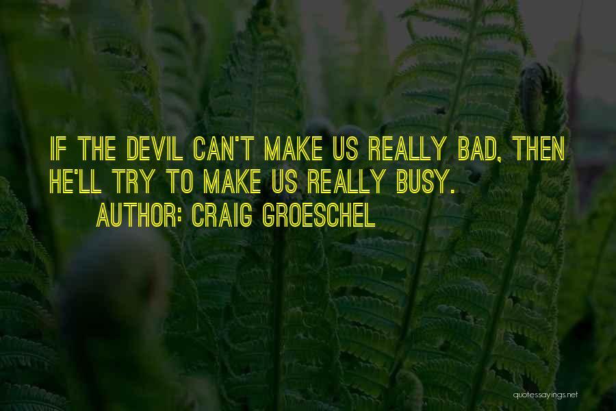 Craig Groeschel Quotes 737352
