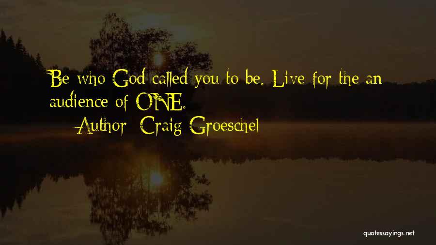 Craig Groeschel Quotes 766364