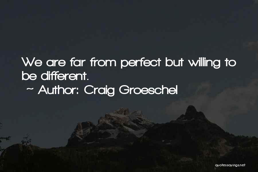 Craig Groeschel Quotes 784095