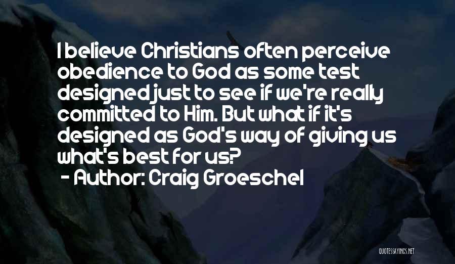 Craig Groeschel Quotes 797661