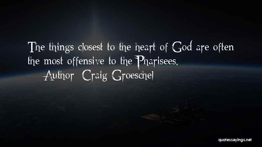 Craig Groeschel Quotes 808781