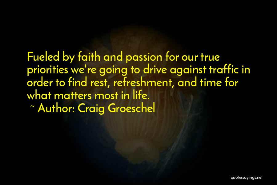 Craig Groeschel Quotes 818534
