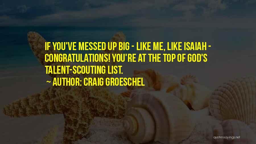 Craig Groeschel Quotes 822396