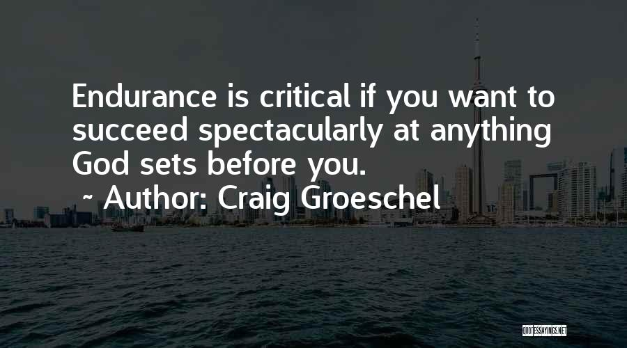 Craig Groeschel Quotes 873417