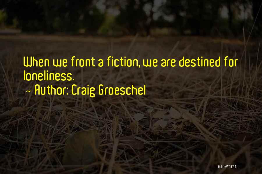 Craig Groeschel Quotes 883836