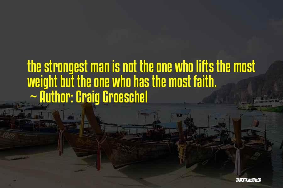 Craig Groeschel Quotes 940486