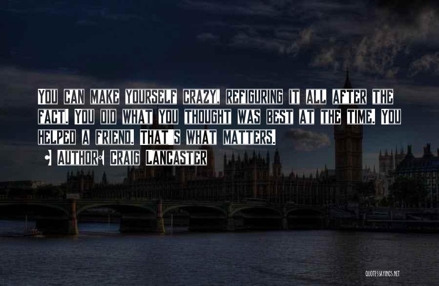 Craig Lancaster Quotes 1265823