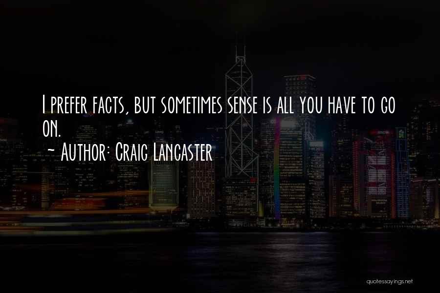 Craig Lancaster Quotes 1443689