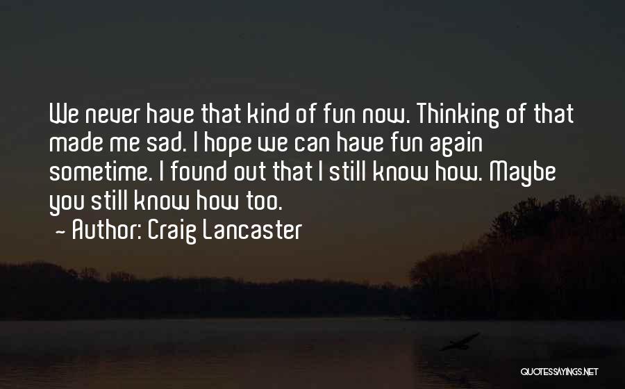 Craig Lancaster Quotes 1556357