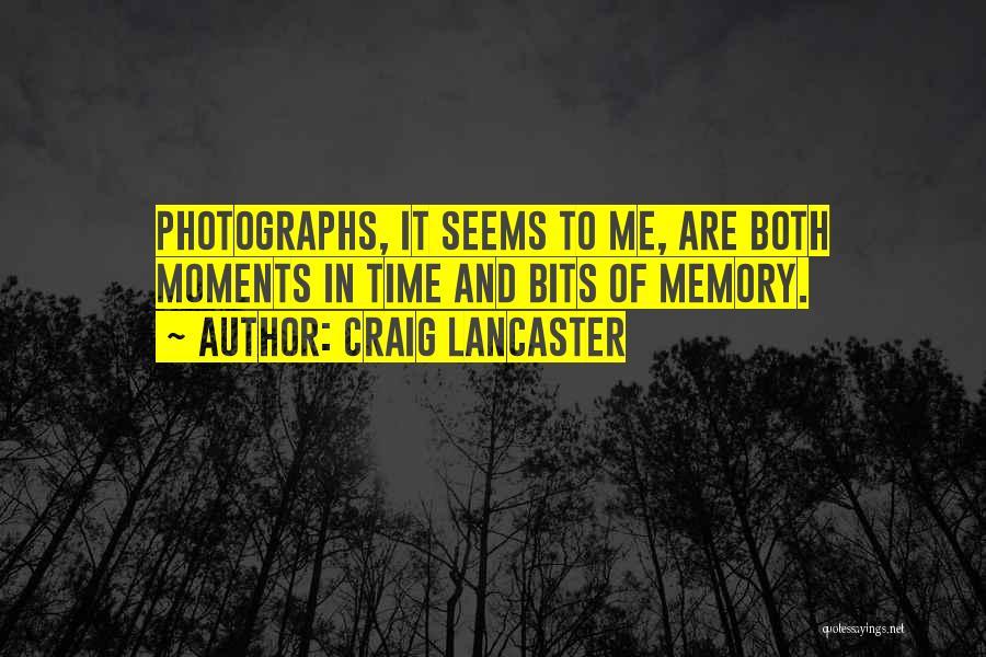 Craig Lancaster Quotes 1580074