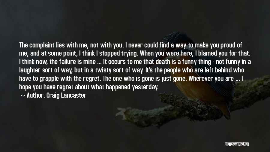 Craig Lancaster Quotes 1716933