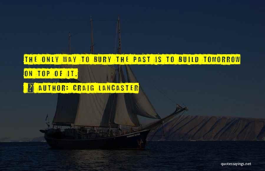 Craig Lancaster Quotes 1853502